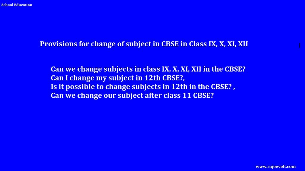 Provisions for change of subject IN cbse in class 9th, 10th, 11th, 12th