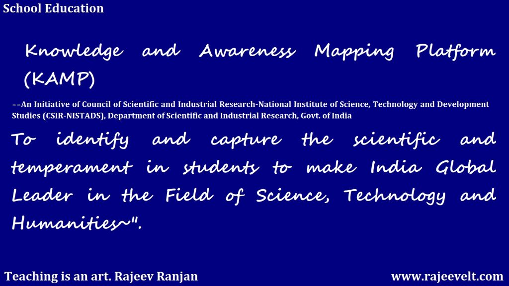 KAMP-ncil of Scientific and Industrial Research-National Institute of Science, Technology and Development Studies (CSIR-NISTADS), Department of Scientific and Industrial Research, Govt. of India-SCHOOL EDUCATION