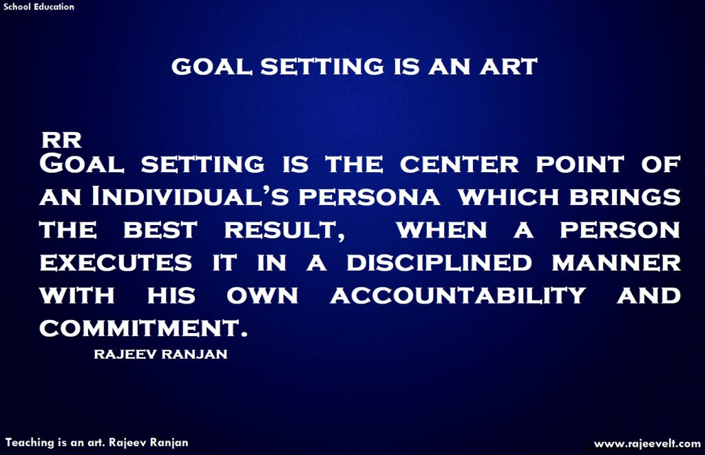 goal setting -rajeev ranjan-school education