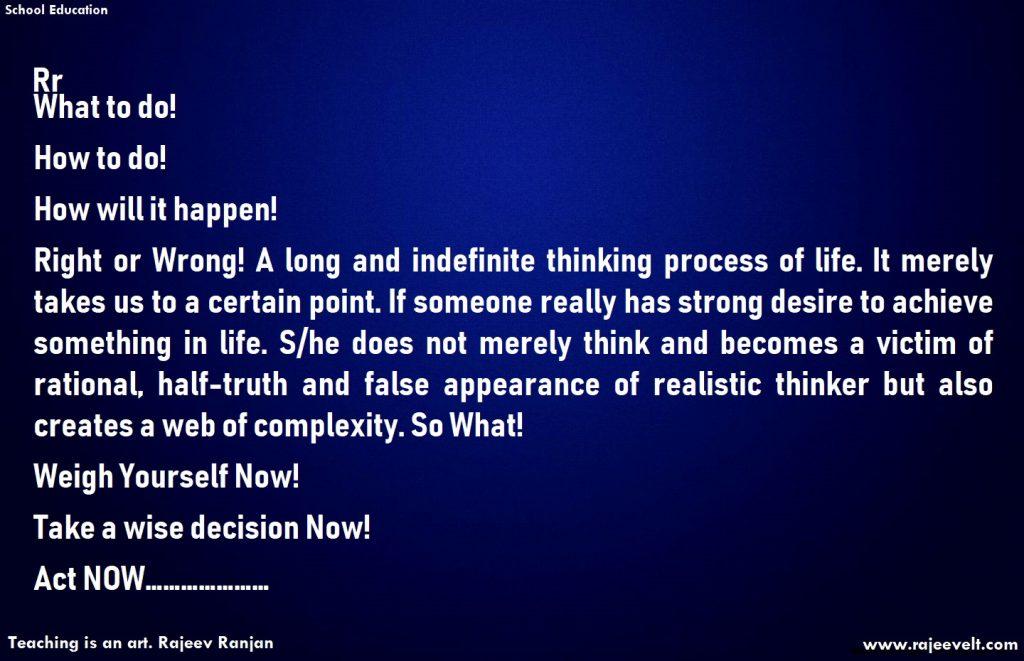 Decision making skill- act now-rajeev ranjan