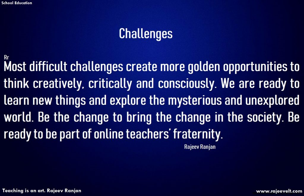 Challenges -online teaching -rajeev ranjan