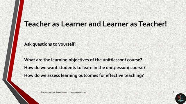 Teacher as Learner and Learner as Teacher!
